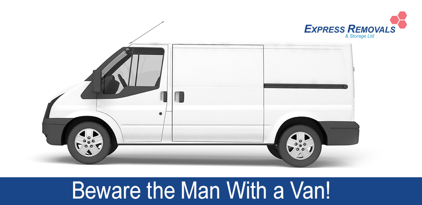 Beware The Man With A Van!